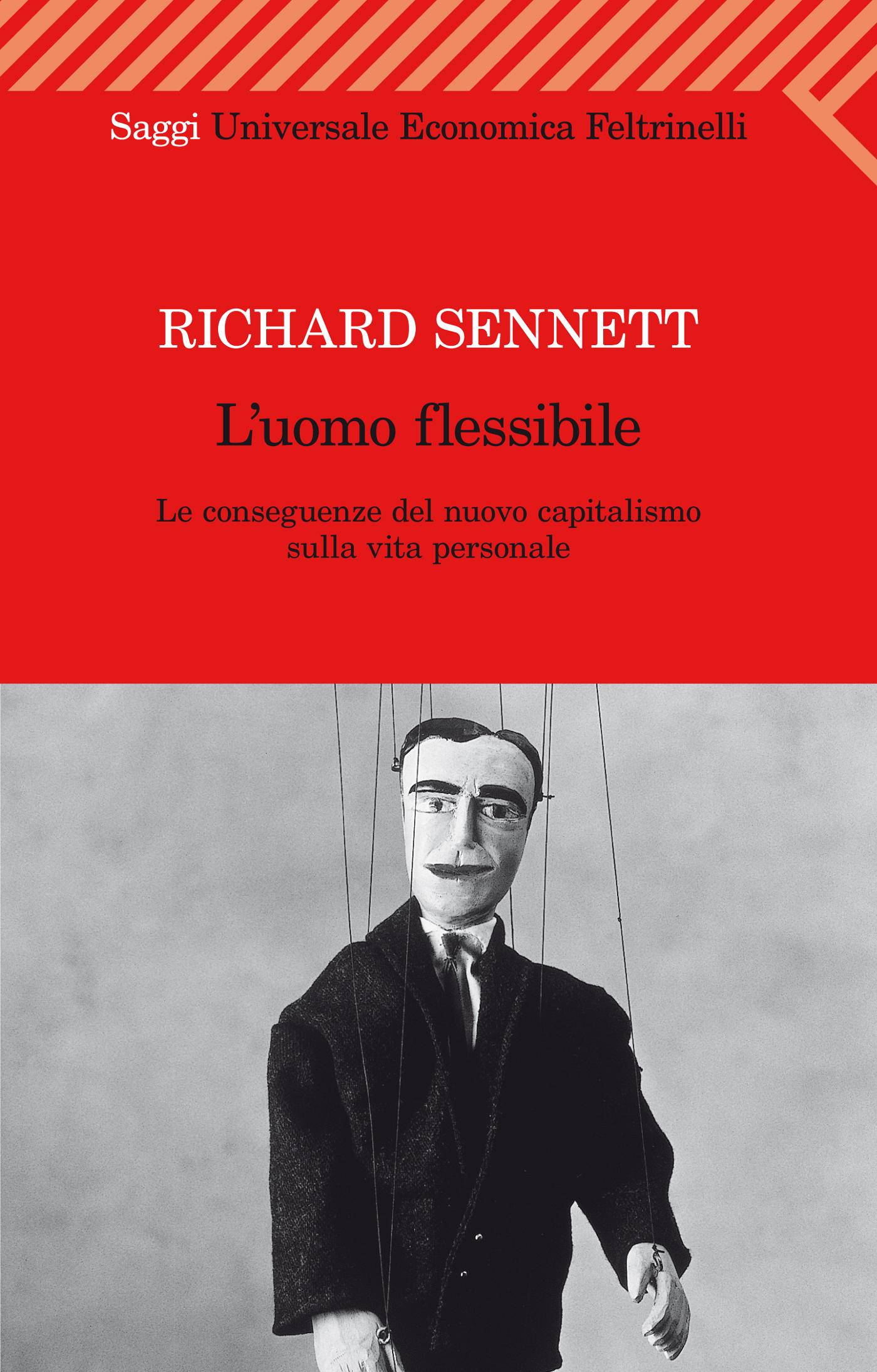 L'uomo flessibile, forse il saggio più importante di Sennett decisamente contro le riflessioni sull'evoluzione della società e del lavoro dei sociologi Rifkin e Bauman