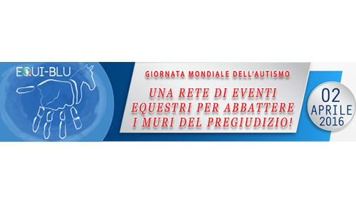 Equi-Blu, in occasione del 2 aprile, Giornata Mondiale di Consapevolezza sull'Autismo, un'iniziativa di ippoterapia per tutti proposta da Equitabile
