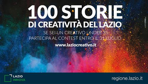 Lazio Innova, 100 storie di creatività nel Lazio.Torna anche quest'anno il contest narrativo per raccontare le realtà creative del alzio